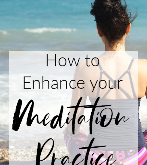 5 Ways to Enhance Your Meditation Practice
